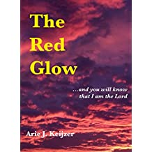 The Red Glow: ...and you will know that I am the Lord