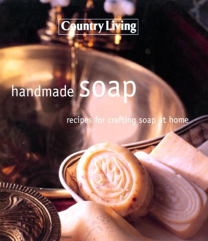 Handmade Soap: Recipes For Crafting Soap At Home ( Country Living) by Mike Hulbert (2001-12-31) by Hearst Books; 1st U.S. ed edition (2001-12-31)