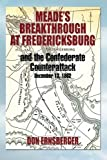 Meade's Breakthrough at Fredericksburg, Don Ernsberger, 1479728195