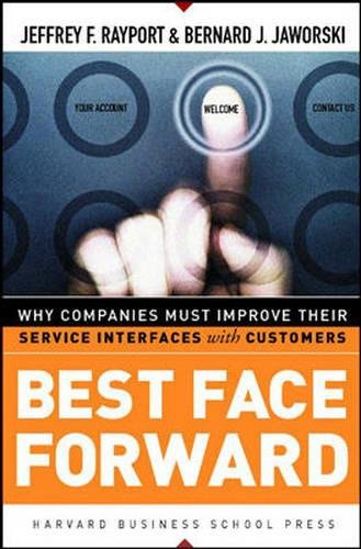 Download Best Face Forward: Why Companies Must Improve Their Service Interfaces With Customers PDF