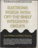 Electronic Design with Off-the-Shelf Integrated Circuits, Meikson, Z. H. and Thackray, Philip C., 0132502828