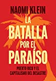 img - for La Batalla Por el Para so: Puerto Rico y el Capitalismo Del Desastre (Spanish Edition) book / textbook / text book