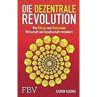 Die dezentrale Revolution: Wie Bitcoin und Blockchain Wirtschaft und Gesellschaft verändern