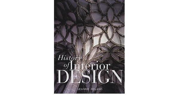 History Of Interior Design Author Jeannie Ireland Jan 2009 Amazon Books