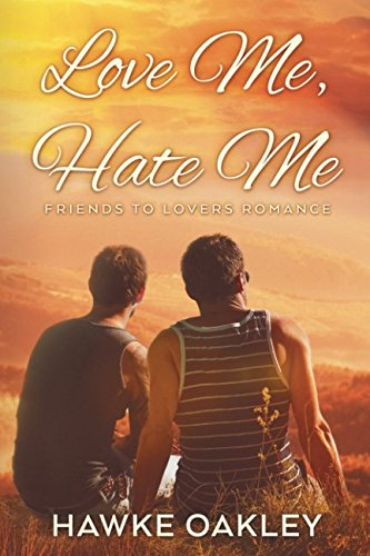 Books : Love Me, Hate Me: Friends to Lovers Romance
