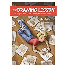 The Drawing Lesson: A Graphic Novel That Teaches You How To Draw by Mark Crilley