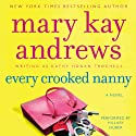 Every Crooked Nanny: A Callahan Garrity Mystery, Book 1 Audiobook by Mary Kay Andrews Narrated by Hillary Huber