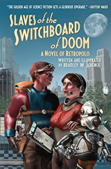 Slaves of the Switchboard of Doom by Bradley W. Schenck
