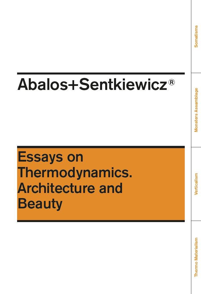 Ensayos sobre termodinámica, arquitectura y belleza (ACTAR) Tapa blanda – 30 nov 2015 Iñaki Abalos 1940291283 Criticism Professional Practice