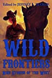 Wild Frontiers: Nine Stories of the West