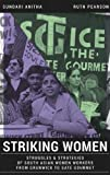 img - for Striking Women: Struggles & Strategies of South Asian Women Workers from Grunwick to Gate Gourmet book / textbook / text book