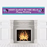 Must Dance to the Beat - Dance - Birthday Party Decorations Party Banner