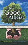 """Good Atheist, The - 240"" av Dan Barker"