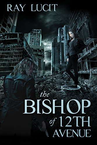 The Bishop of 12th Avenue by Ray Lucit