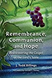 #1: Remembrance, Communion, and Hope: Rediscovering the Gospel at the Lord's Table