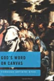 God's Word on Canvas, Joe Garland and Cindy Garland, 0784724865