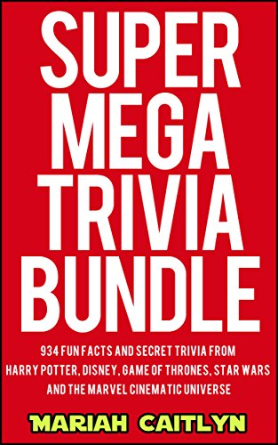 (Super Mega Trivia Bundle: 934 Fun Facts and Secret Trivia from Harry Potter, Disney, Game of Thrones, Star Wars, and the Marvel Cinematic Universe)