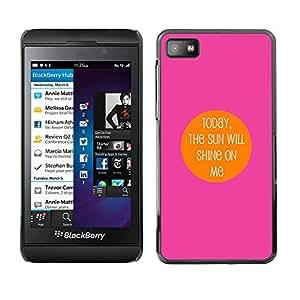 For Blackberry Z10 Case , Will Shine Motivational Me Poster - Diseño Patrón Teléfono Caso Cubierta Case Bumper Duro Protección Case Cover Funda