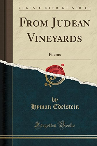 From Judean Vineyards: Poems (Classic Reprint)