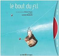 Le bout du fil (1CD audio) par Thibault Prugne