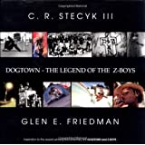 Dogtown: the Legend of the Z-Boys - the Original Stories by C. R. Stecyk III ( 2002 ) Hardcover