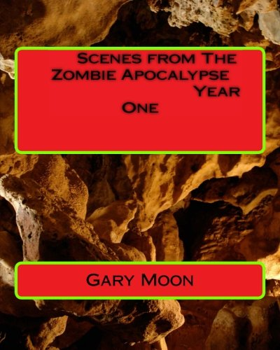 Scenes from the Zombie Apocalypse,Year One pdf