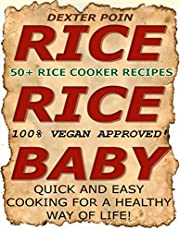 Rice Cooker Recipes - 50+ VEGAN RICE COOKER RECIPES - (RICE RICE BABY!) - Quick & Easy Cooking For A Healthy Way of Life: 100% Vegan Approved!