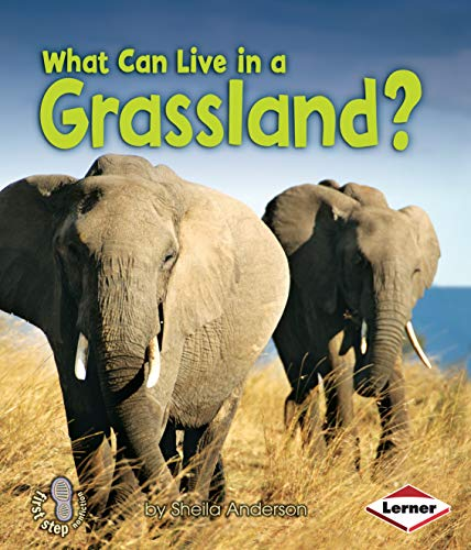 What Can Live in a Grassland? (First Step Nonfiction _ Animal Adaptations)
