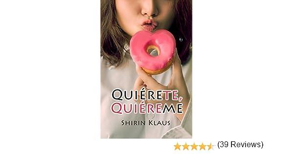 Quiérete, quiéreme eBook: Shirin Klaus: Amazon.es: Tienda Kindle