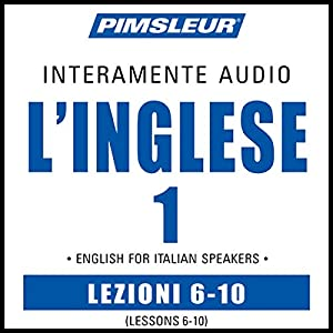 ESL Italian Phase 1, Unit 06-10 Audiobook