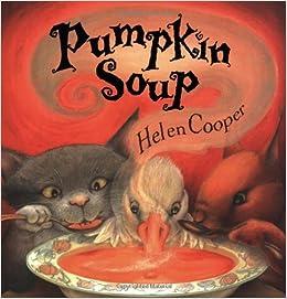 Pumpkin Soup] [by: Helen Cooper]: Amazon.co.uk: Books