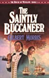 The Saintly Buccaneer: The House of Winslow #5