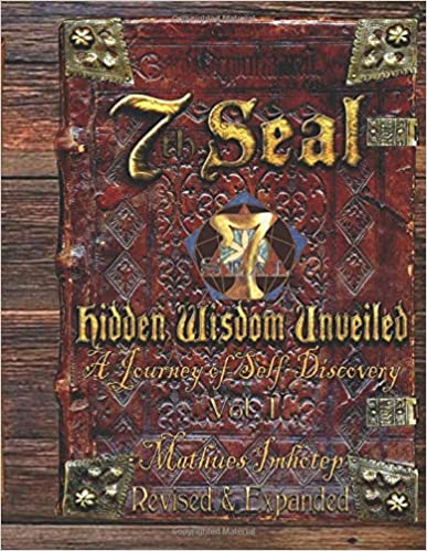 7th Seal Hidden Wisdom Volume 1 (Revised and Expanded): A