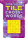 Sit and Solve® Tile Crosswords, Mike Selinker and Thomas Snyder, 1454909366
