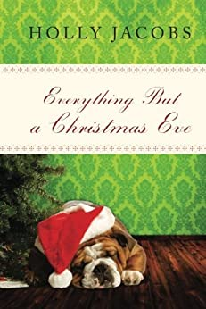 Everything But a Christmas Eve (Everything But…Series Book 4) by [Jacobs, Holly]