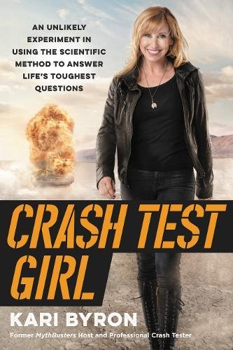 Crash Test Girl: An Unlikely Experiment in Using the Scientific Method to Answer Life's Toughest Questions cover