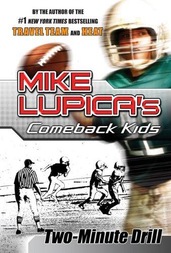Two-Minute Drill: Mike Lupica's Comeback Kids (Comeback Kids Series)