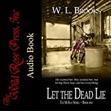wild rose press - Let the Dead Lie: The McKay Series, Book 1