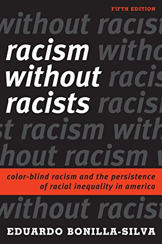 Search : Racism Without Racists: Color-Blind Racism and the Persistence of Racial Inequality in America