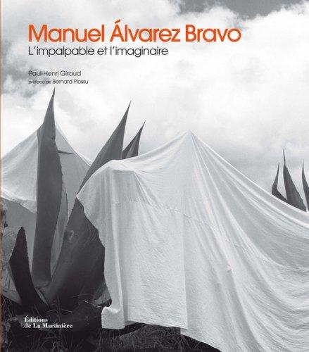 Manuel Alvarez Bravo : L'impalpable et l'imaginaire