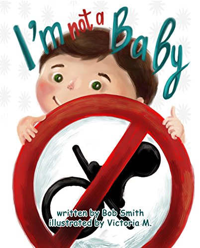 I am not a baby by [Smith, Bob]