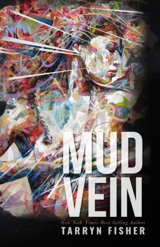 Mud Vein [Tarryn Fisher] (Tapa Blanda)