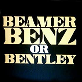 beamer benz or bentley single benz or bentley beamer mp3. Cars Review. Best American Auto & Cars Review