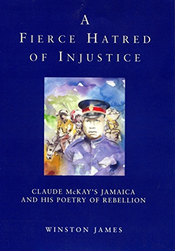 Books : A Fierce Hatred of Injustice: Claude McKay's Jamaican Poetry of Rebellion