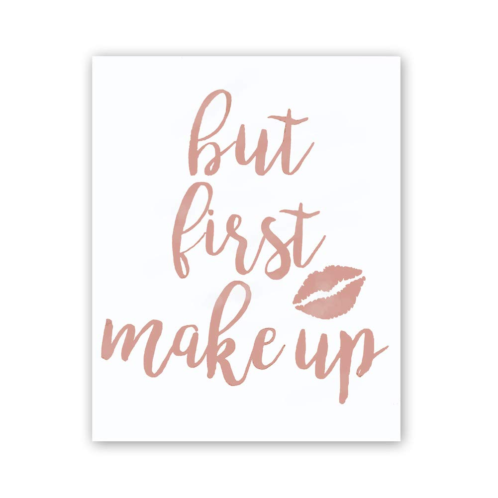But First Makeup Rose Gold Foil Print,Inspirational Quote Cardstock Art Print Lips Poster Wall Art Home Decor–Fashion Women Gift (Set of One,8x10 inch,UNFRAMED)
