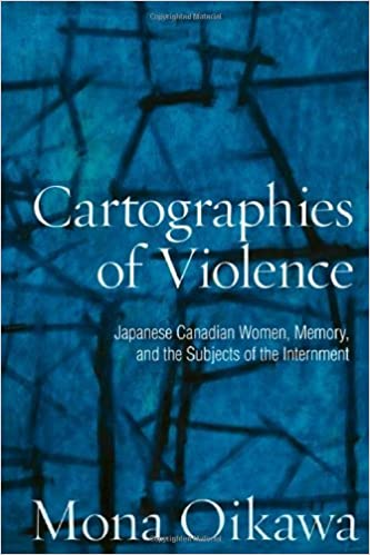 Book Cartographies of Violence: Japanese Canadian Women, Memory, and the Subjects of the Internment (Studies in Gender and History) by Mona Oikawa (2012-09-10)
