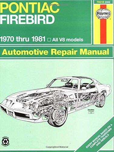 Pontiac Firebird V8, 1970-81 (Haynes Repair Manuals) - Pontiac Firebird Owners Manual