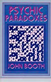 Psychic Paradoxes, John Booth, 0879753587