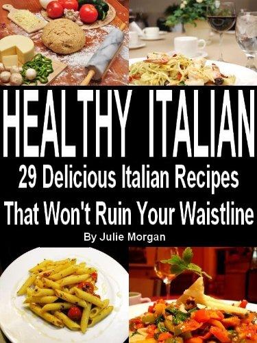 Download healthy italian 29 delicious italian recipes that wont download healthy italian 29 delicious italian recipes that wont ruin your waistline healthy recipes book 1 book pdf audio idqla1ymk forumfinder Gallery