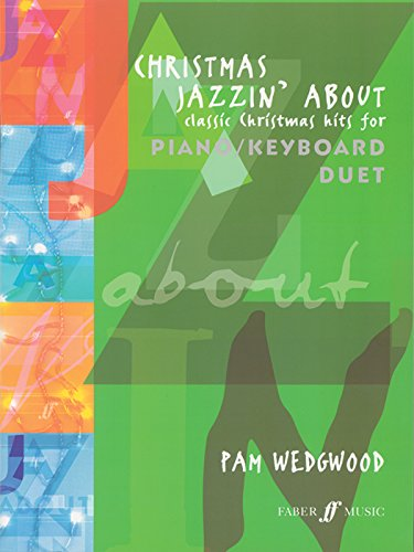 Christmas Jazzin' About for Piano Duet: Classic Christmas Hits (Faber Edition: Jazzin' About) (Christmas Wedgwood)
